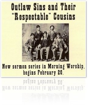 Outlaw Sins and Their 'Respectable' Cousins sermon series Graphic