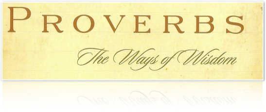 Proverbs: The Ways of Wisdom Banner